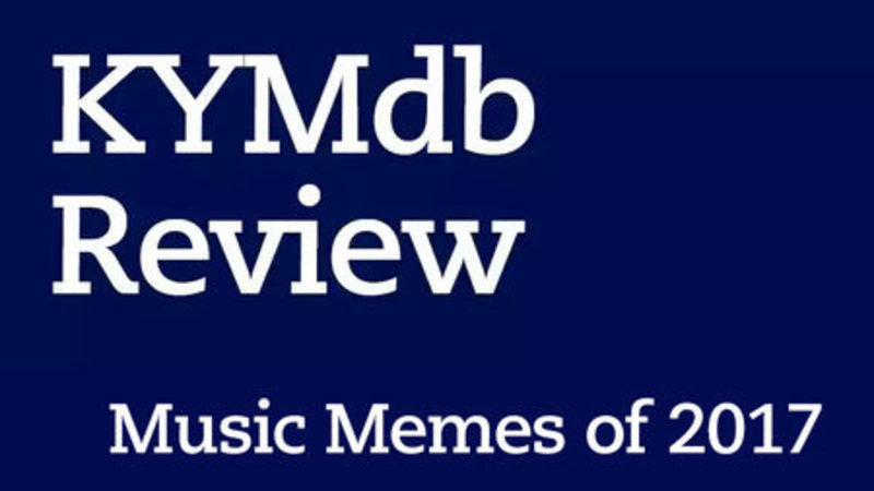 big music memes 2017 kym review music memes of 2017 know your meme