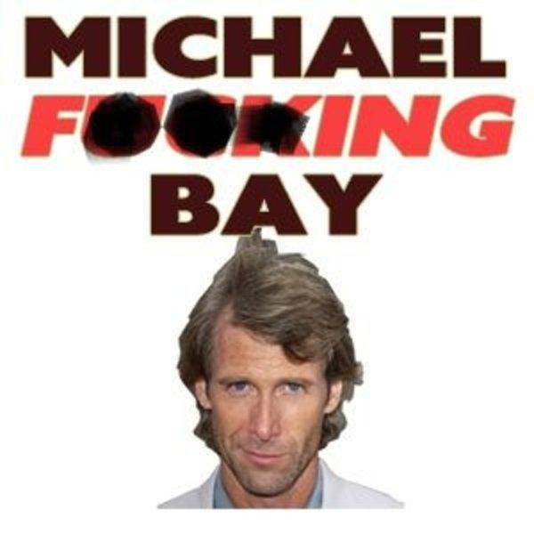 michael bay michael bay know your meme