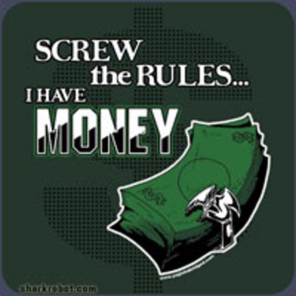 Screw the Rules, I have Money! - Anim. TeePublic