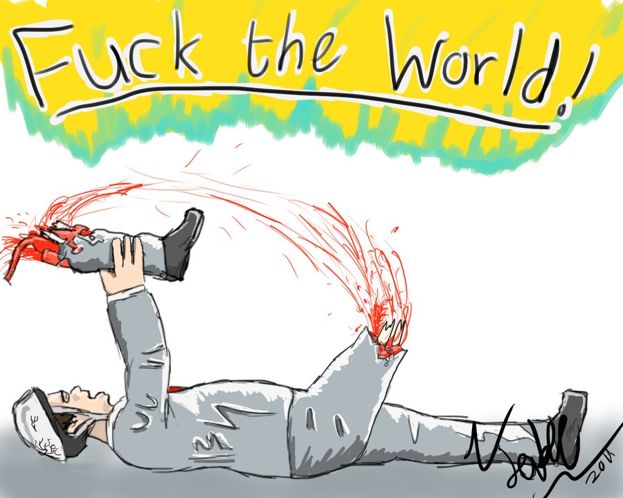 How To Fuck The World