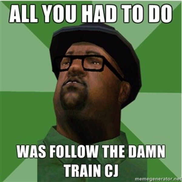 Follow the damn train cj know your meme solutioingenieria Images