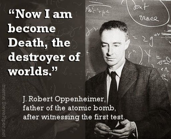 """Oppenheimer Quote Unique Now I Am Become Death The Destroyer Of Worlds""""  Know Your Meme"""