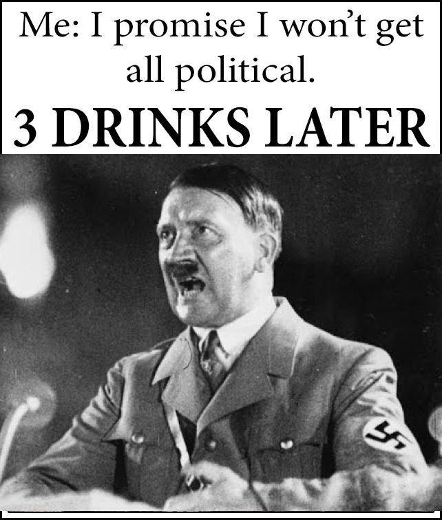I Won T Get Political Three Drinks
