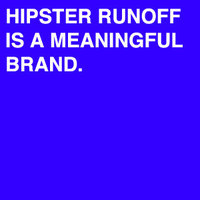 Hipster Runoff