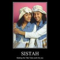 , Sistah
