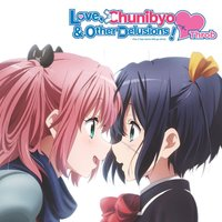 Love, Chunibyo & Other Delusions / Chuunibyou demo Koi ga Shitai!