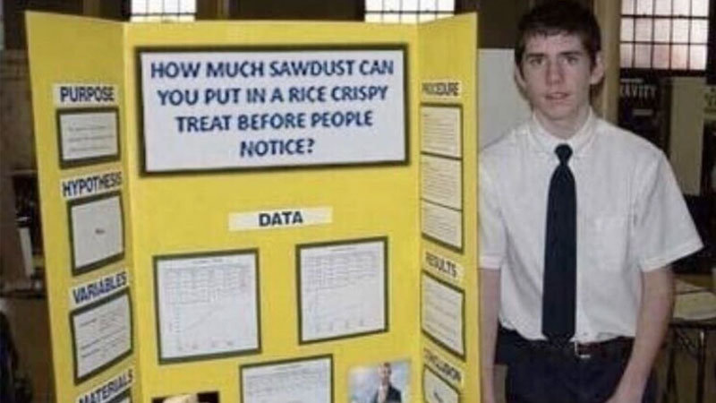 Fake Science Fair Projects Know Your Meme