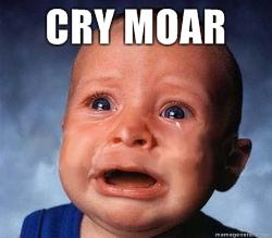 cry-moar.jpg