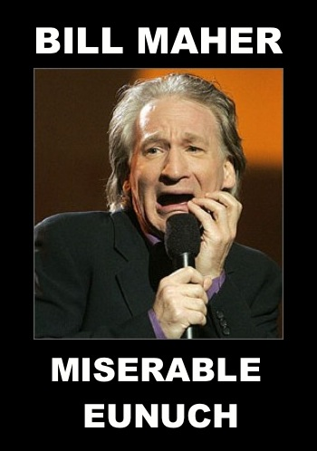 Eunuch_Maher why is bill maher so angry? know your meme
