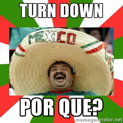turn_down_por_que merry mexican know your meme,Mexican Memes