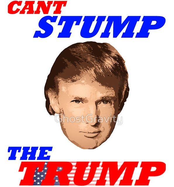 Can't Stump the Trump | Know Your Meme