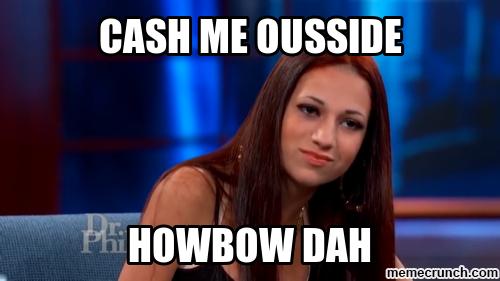 image cash me ousside howbow dah know your meme