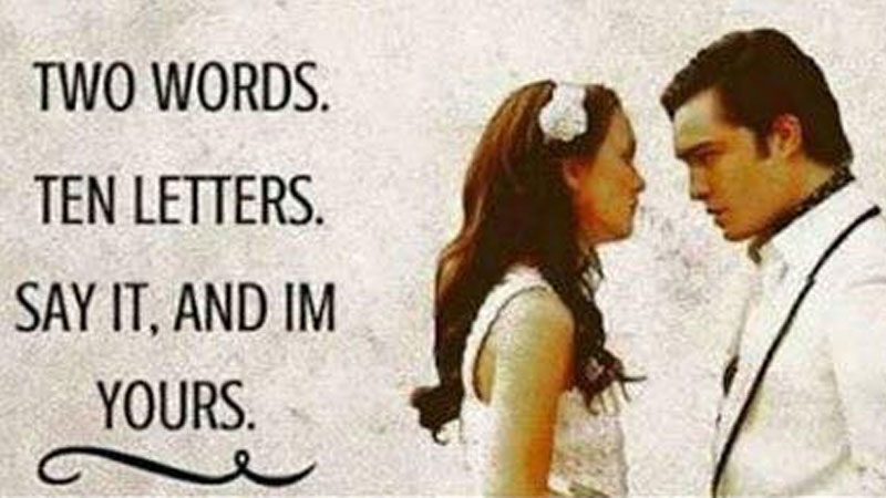 Ten Letters Two Words Say It And I M Yours
