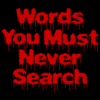 Words You Must Never Search