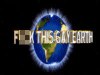 """F**k This Gay Earth"""