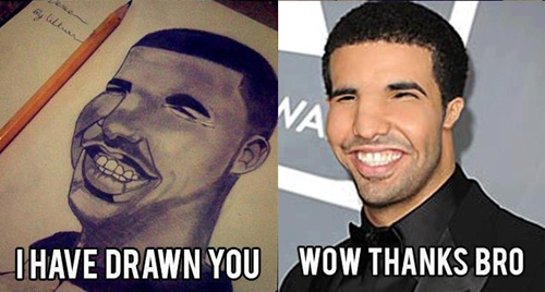 I Have Drawn You: Drake Edition