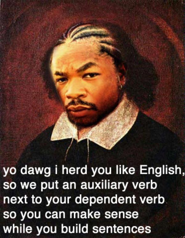 Yo_dawg_i_herd_u_like_english image 178] xzibit yo dawg know your meme