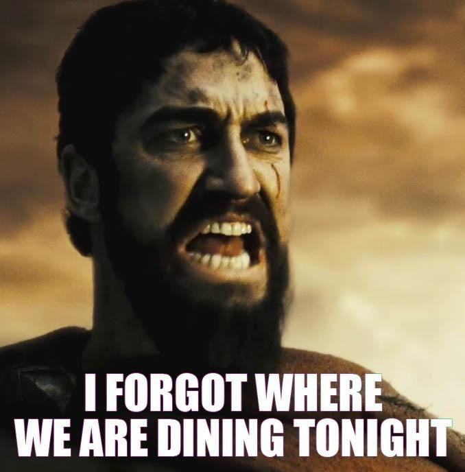 WHERE_ARE_WE_DINING image 301] this is sparta! know your meme
