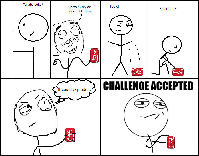 Image 86295 Challenge Accepted Know Your Meme