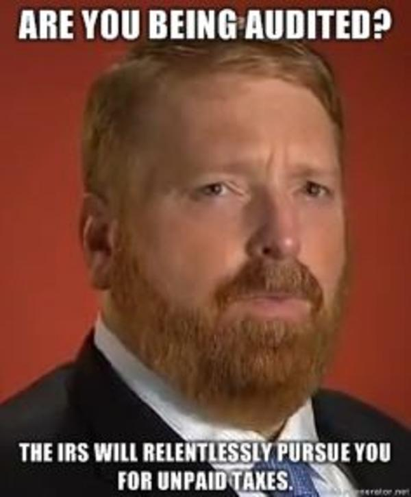 Are you being audited The IRS will relentlessly pursue you for unpaid taxes taxmaster know your meme