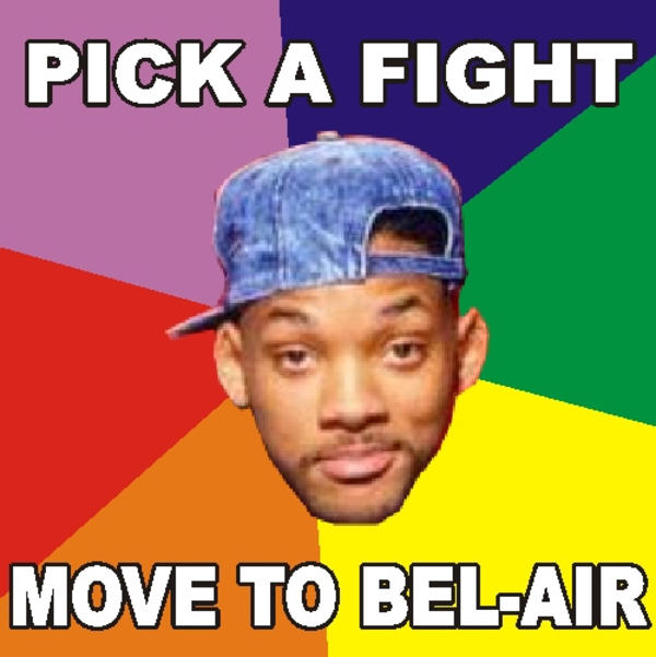 pick a fight move to bel air bel air (fresh prince) know your meme,Fresh Prince Of Bel Air Theme Song Meme