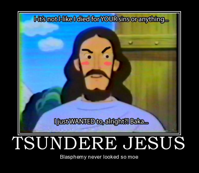 Tsundere_Jesus image 169159] tsundere know your meme