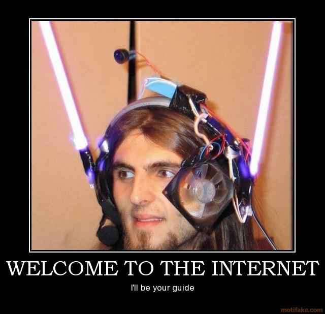 welcome to the internet internet demotivational poster 1264714433 image 170791] welcome to the internet know your meme