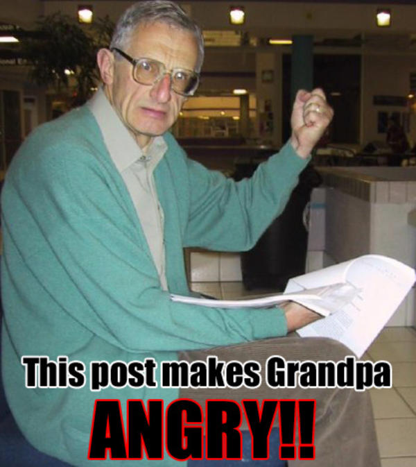 grandpaAngry angry grandpa image gallery (sorted by oldest) know your meme,Grandpa Memes