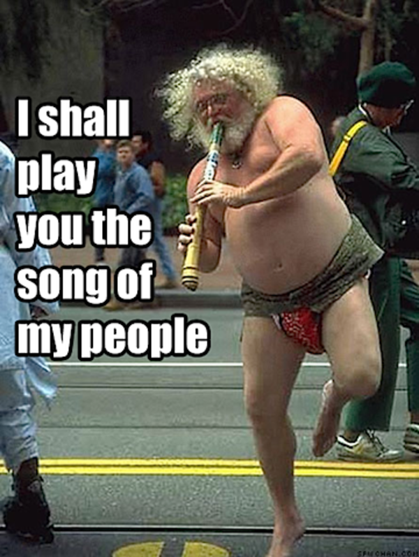 i shall play you the song of my people the song of my people! know your meme,Flute Meme Song