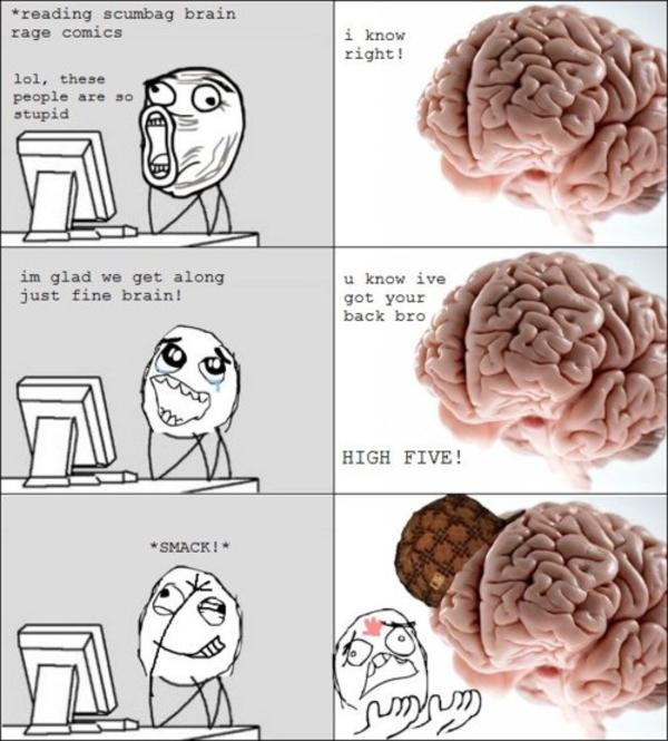 [Image - 300888] | Scumbag Brain - 57.3KB