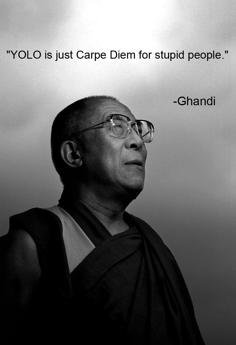 Yolo Ghandi Troll Quotes Know Your Meme