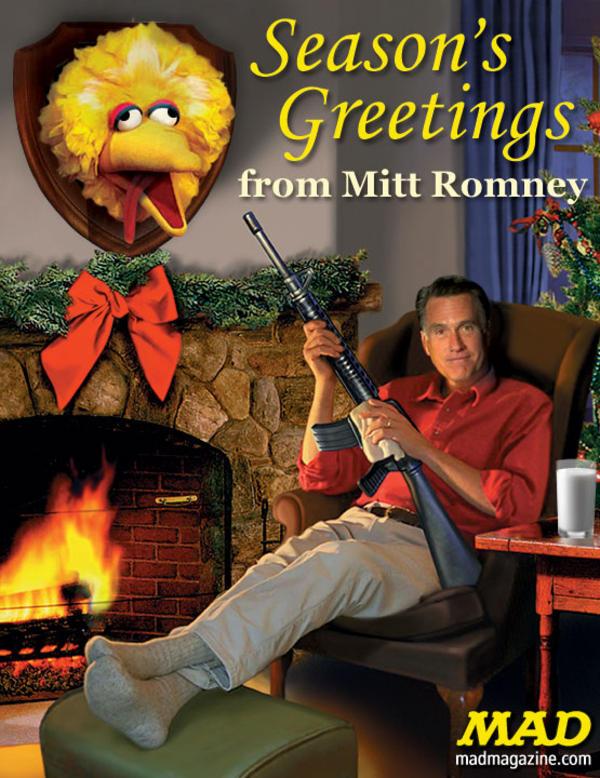 Season's Greetings From Mitt Romney   Fired Big Bird / Mitt Romney ...