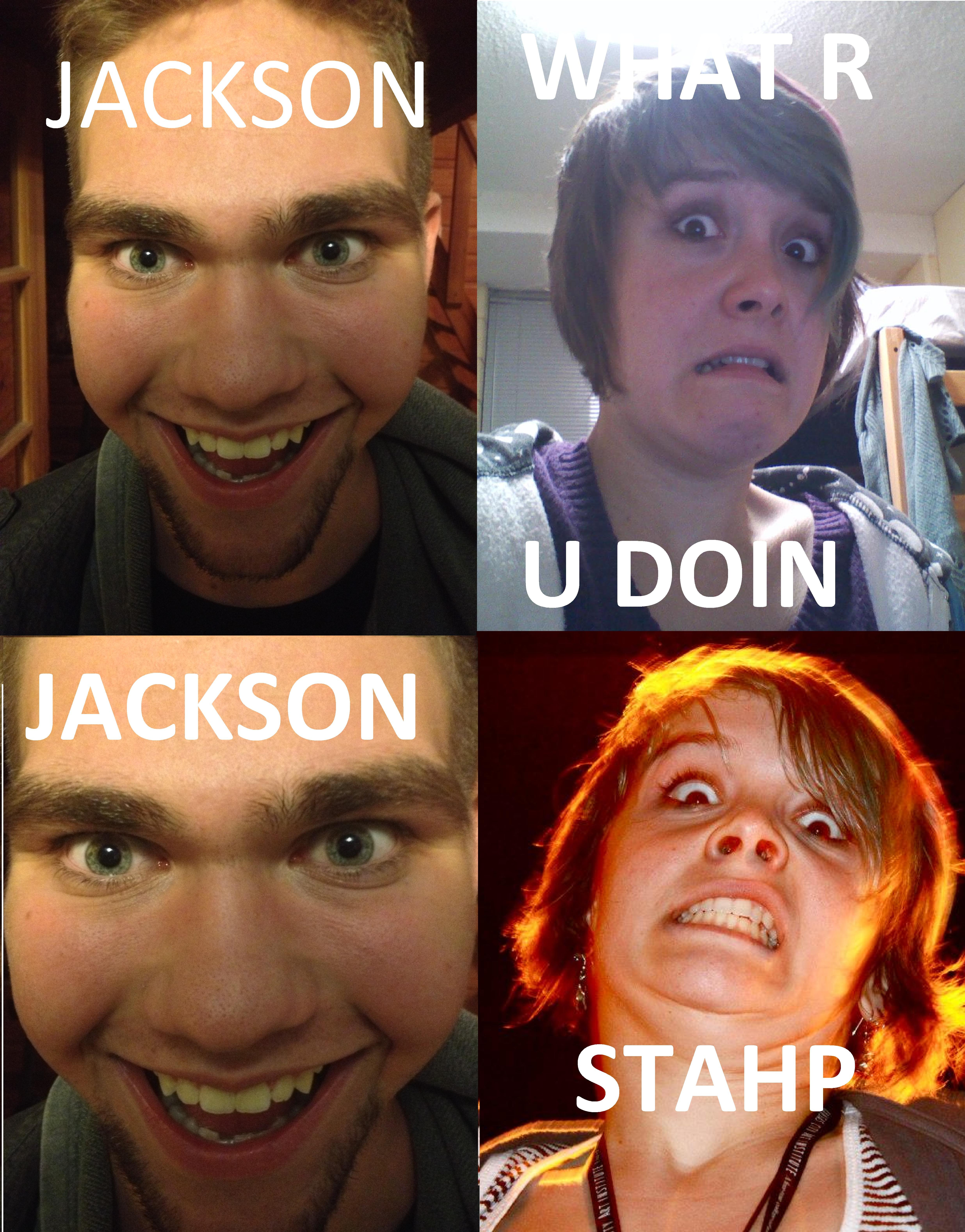 Jackson stahp stahp know your meme ccuart Image collections
