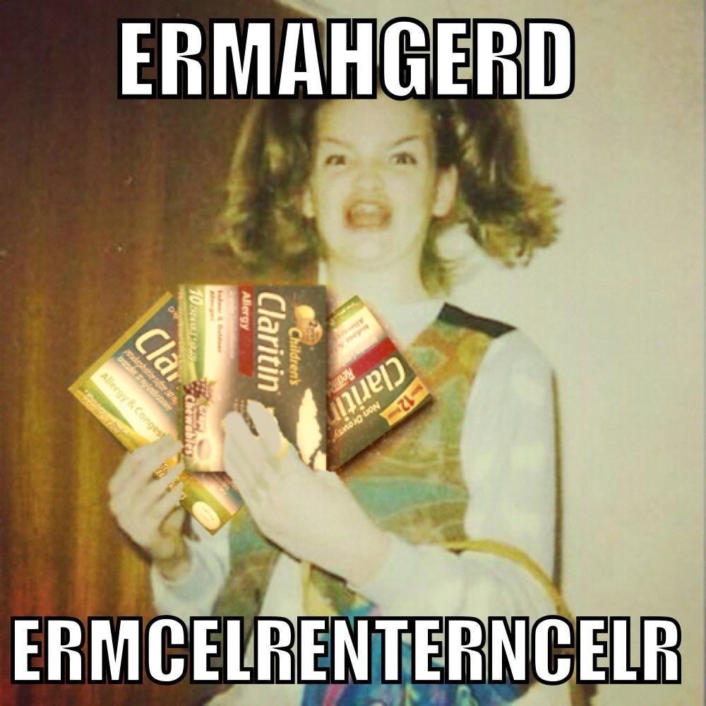 ERMAHGERD ERMCELRENTERNCELR | Ermahgerd | Know Your Meme