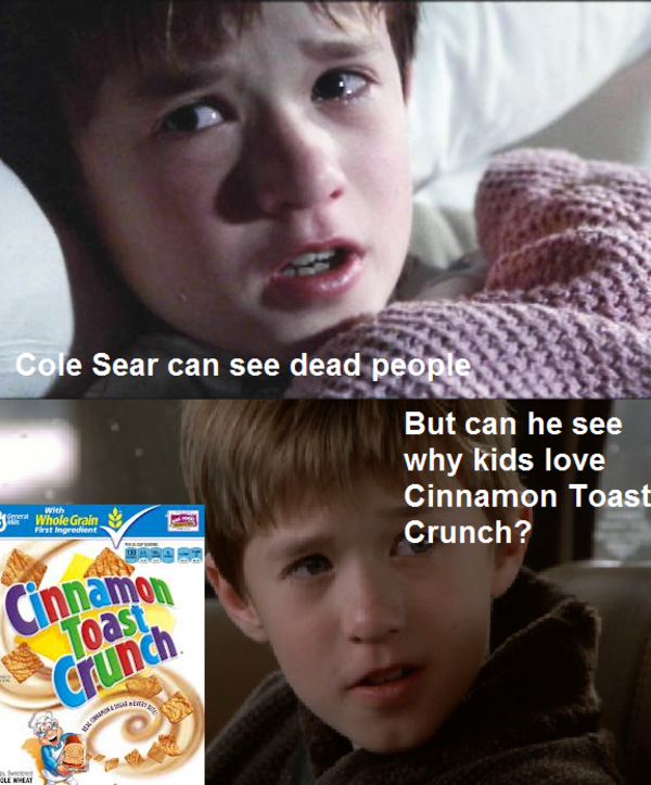 27a why do kids love the taste of cinnamon toast crunch? know your meme