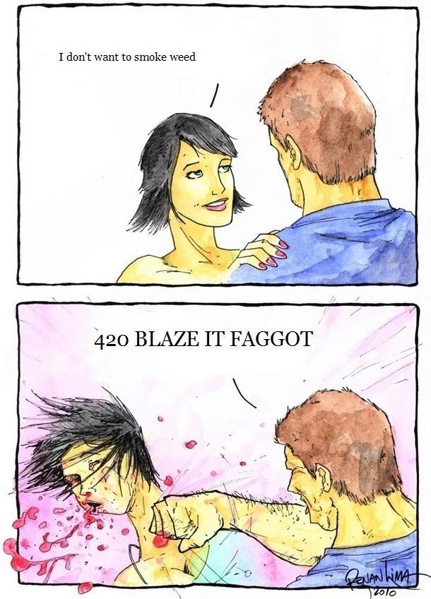 f44 420 blaze it f*ggot 420 blaze it know your meme
