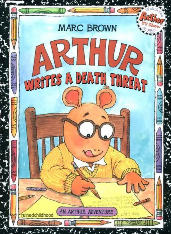 Arthur Writes A Death Threat Arthur Know Your Meme