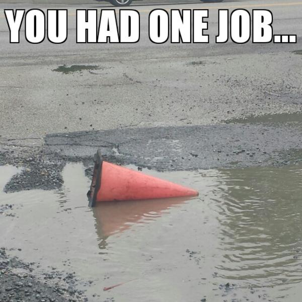 cone | You Had One Job | Know Your Meme