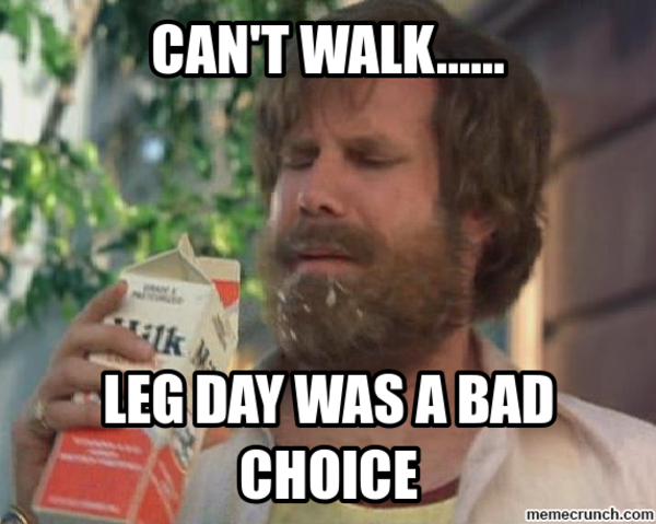 Leg Day Meme Funny : Don t miss leg day they said you ll thank me they said pics