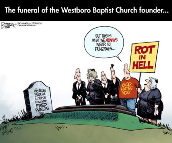 85d fred phelps' funeral comic westboro baptist church know your meme,Fred Phelps Memes