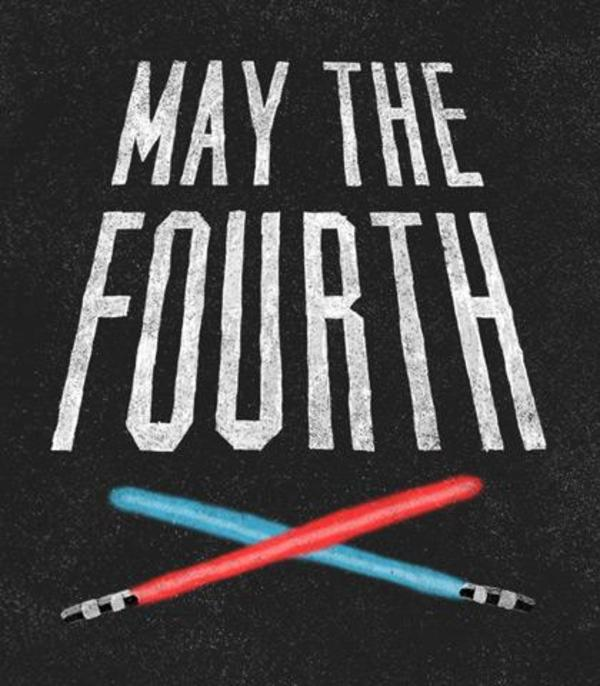 May The 4th Be With You And Also With You: May The Force Be With You