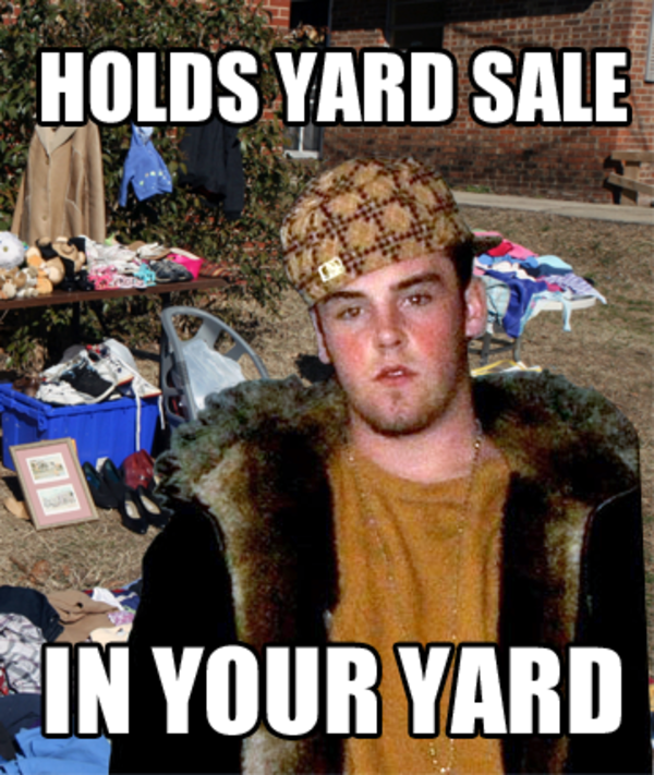 Funny Yard Sale Meme : Yard sale scumbag steve know your meme
