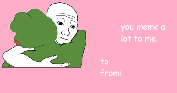 Funny Valentines Cards Meme : You meme me alot valentine s day e cards know your