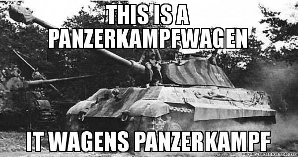 Panzerkempfwagen This Is A Flammenwerfer It Werfs
