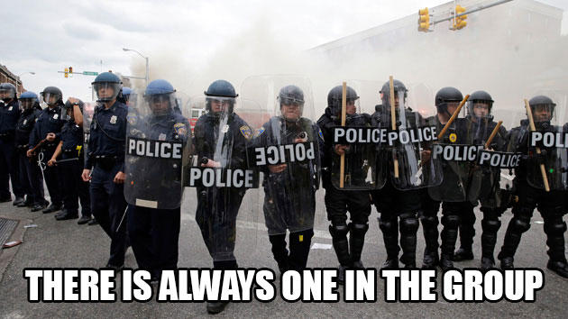 f32 there is always one in the group 2015 baltimore riots know,Baltimore Riots Meme
