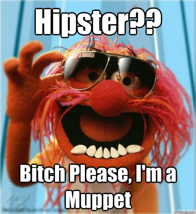 ea4 hipster? the muppets know your meme