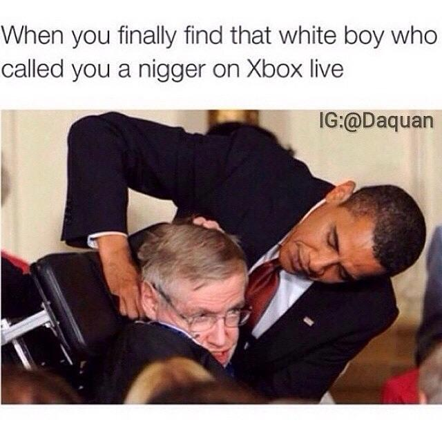 936 when you finally find that white boy stephen hawking know your