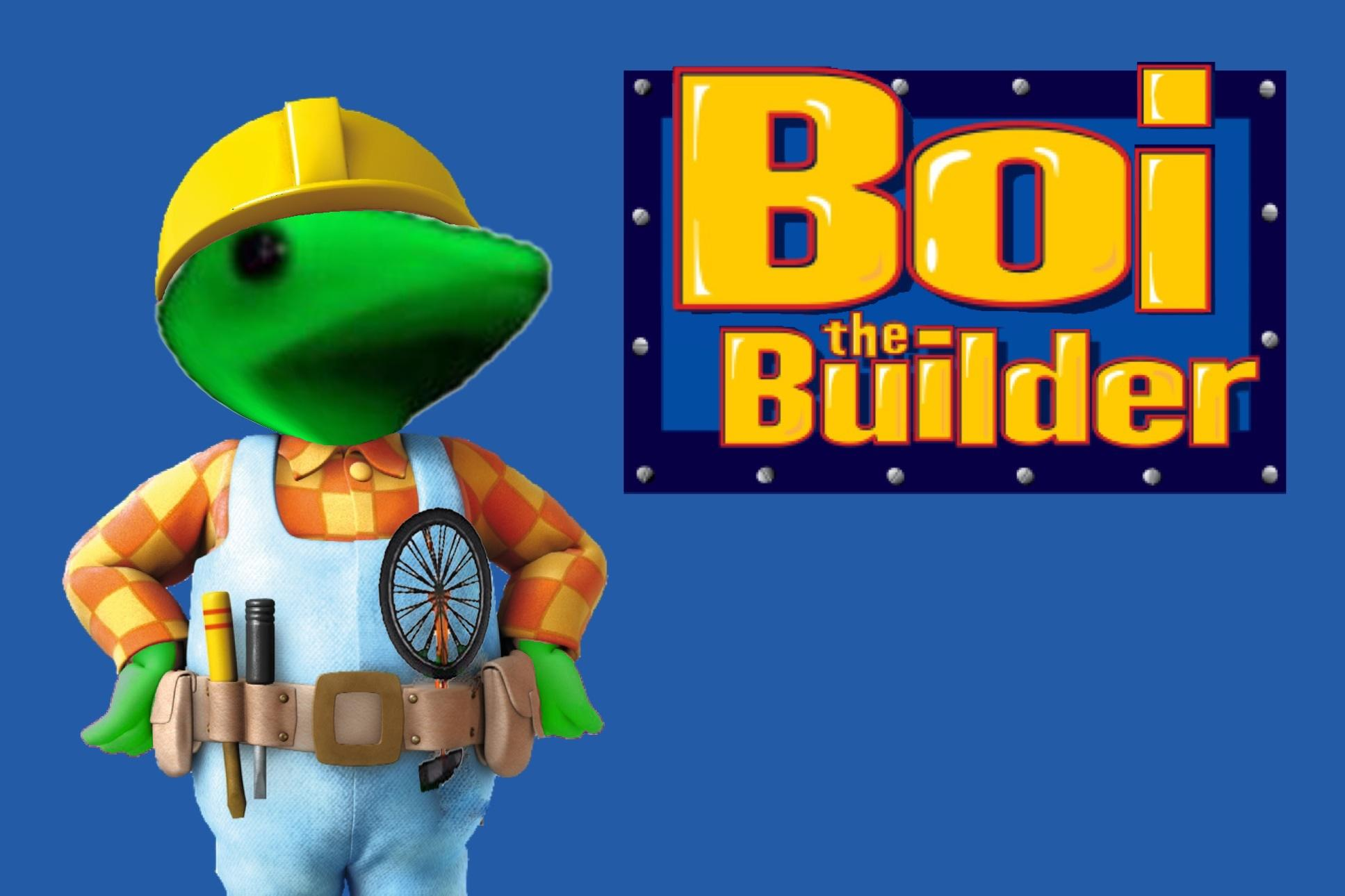 Can we fix it dat boi know your meme for Finding a builder