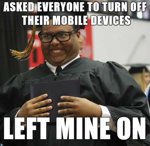 9b7 please turn off your cell phones derploma guy know your meme