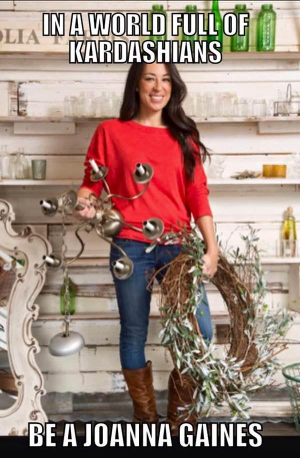 9e6 be a joanna gaines in a world of kardashians know your meme